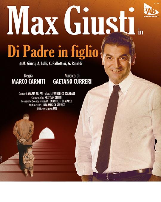 Max Giusti DI PADRE IN FIGLIO